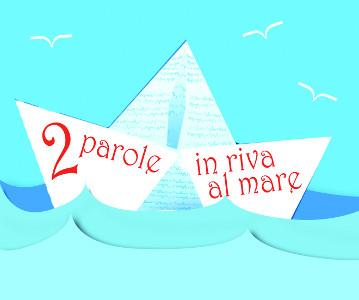 2 Parole in riva al Mare